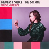 Never Twice the Same - EP, Chloe Martini