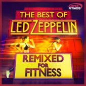 The Best of Led Zeppelin - Remixed for Fitness
