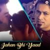 Jahan Bhi Yaad