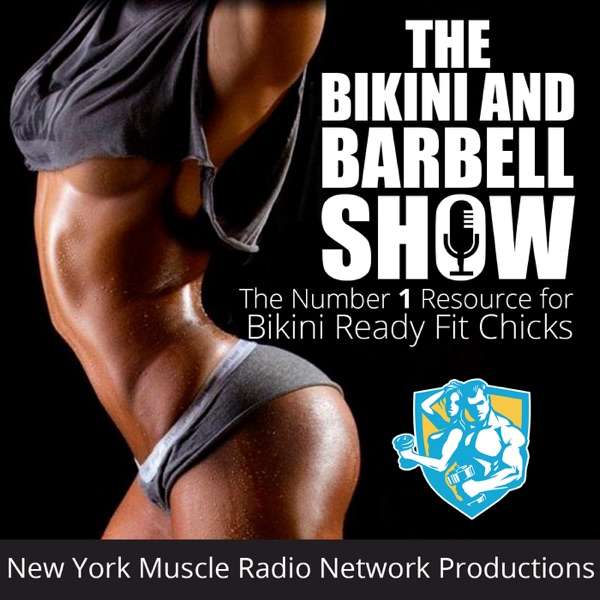 The Bikini & Barbell Show