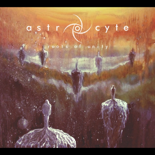 Roots of Unity - EP | Astrocyte