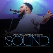 DeMarcus Kelly Presents: The Sound - Demarcus Kelly Cover Art