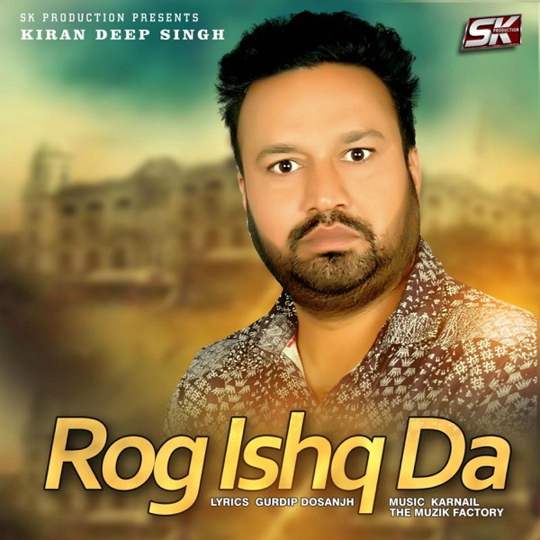 Rog Ishq Da - Single | Kiran Deep Singh