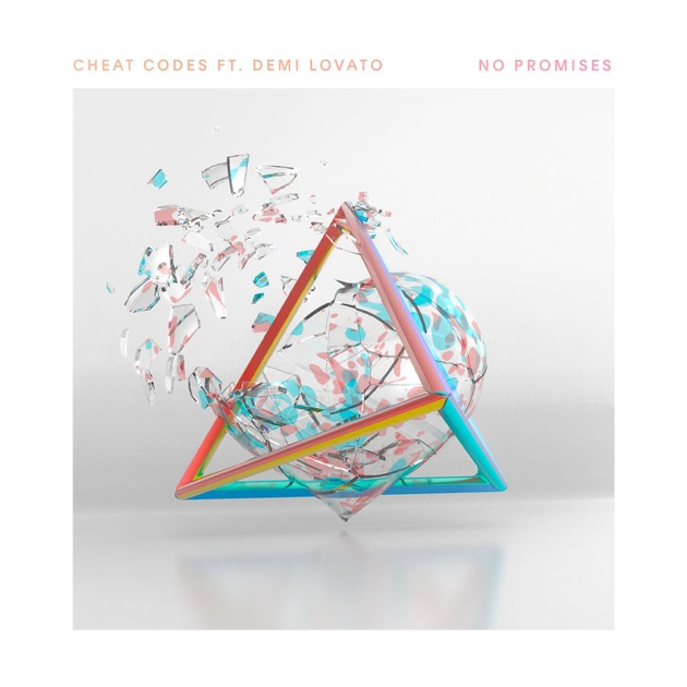 No Promises (feat. Demi Lovato) - Cheat Codes