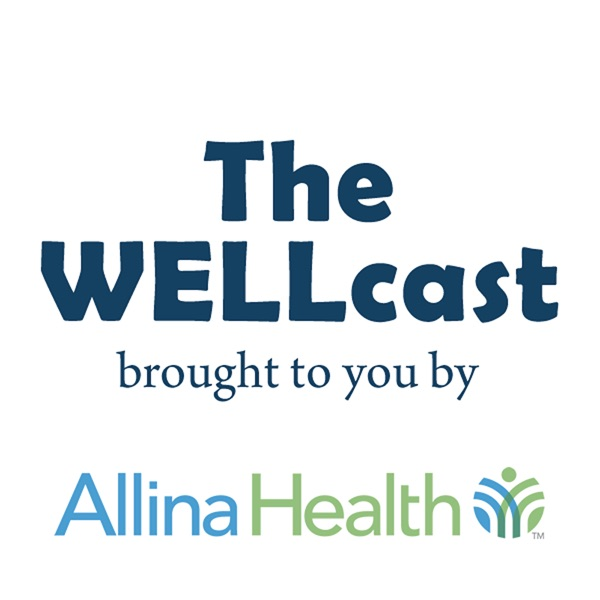 The WELLcast - brought to you by Allina Health
