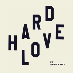 View album HARD LOVE (feat. Andra Day) - Single