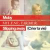Slipping Away (Crier la Vie) [feat. Mylène Farmer] - EP, Moby