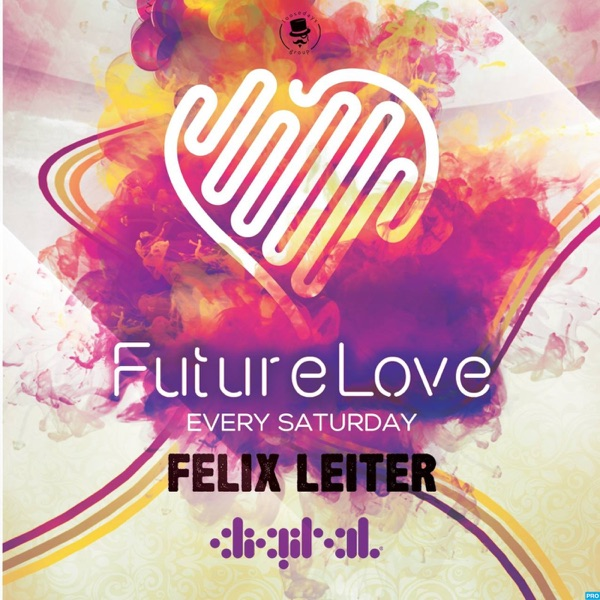 Felix Leiter Presents - FutureLove House Sessions