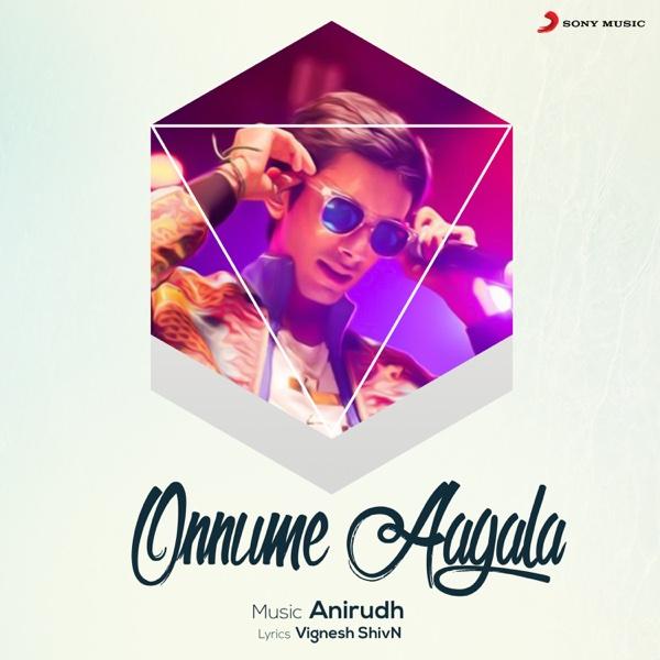 Onnume Aagala - Single | Anirudh Ravichander