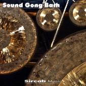 Sound Gong Bath - Sircab Music