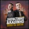 MC Jhowzinho e MC Kadinho - Agora Vai Sentar  arte