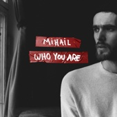 Who You Are - Mihail