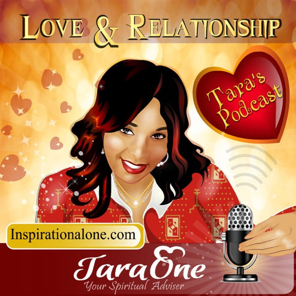 TaraOne Love Talk, Tarot, Relaxing Meditations and Affirmation For The Soul Podcast