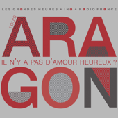 Il n'y a pas d'amour heureux ? - Les Grandes Heures Radio France / Ina