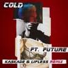 Cold (feat. Future) [Kaskade & Lipless Remix] - Single, Maroon 5