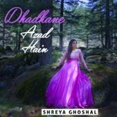 Dhadkane Azad Hain - Shreya Ghoshal