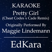 Pretty Girl (Cheat Codes x Cade Remix) [Originally Performed by Maggie Lindemann] [Karaoke No Guide Melody Version]