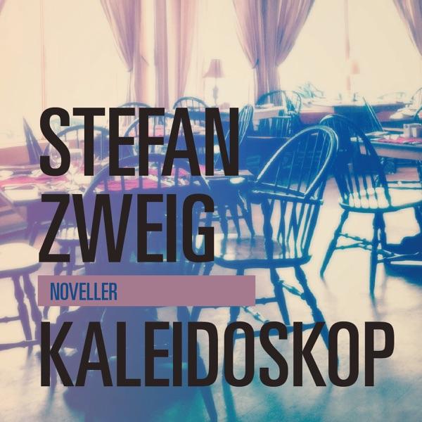 Stefan Zweig: Kaleidoskop. Noveller (lydbog)