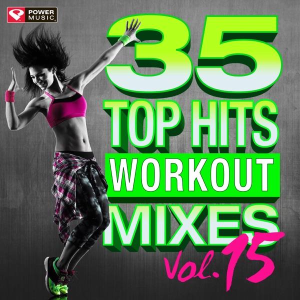 35 Top Hits, Vol. 15 - Workout Mixes