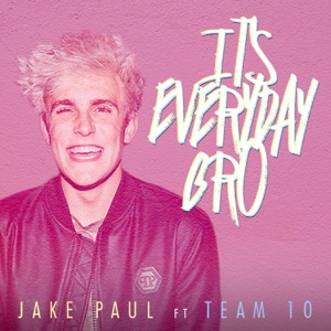 JAKE PAUL feat TEAM 10 – It's Everyday Bro Chords