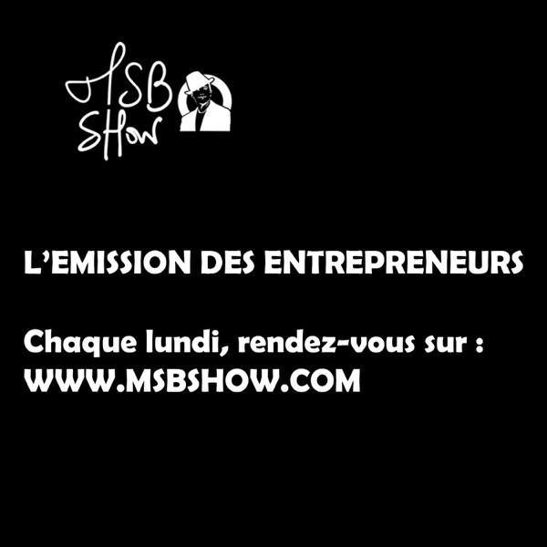 MSB show : le podcast des entrepreneurs