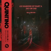 Go Harder EP, Pt. 3: Do or Die - Quintino