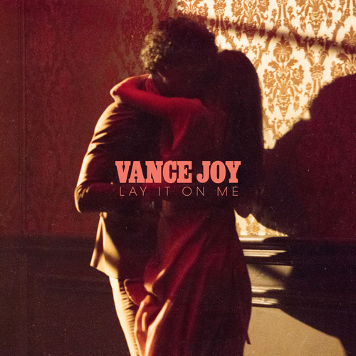 Lay It On Me - Vance Joy