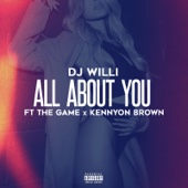 DJ Willi - All About You (feat. The Game & Kennyon Brown) artwork