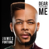 Dear Future Me - James Fortune & FIYA Cover Art