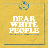 Dear White People - Official Soundtrack