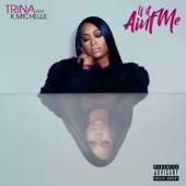 If It Ain't Me (feat. K. Michelle) - Trina Cover Art
