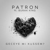 Geceye Mi Küssem? (feat. Burak King)