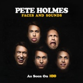 Pete Holmes - Faces and Sounds  artwork