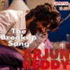 The Breakup Song From Arjun Reddy- Radhan & Revanth mp3