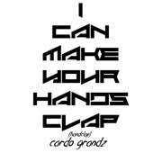I Can Make Your Hands Clap (Handclap) - Cardo Grandz