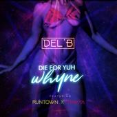 Die for Yuh Whyne (feat. Runtown & Timaya)
