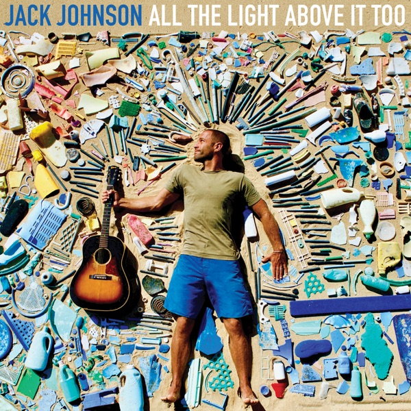 All the Light Above It Too Jack Johnson CD cover