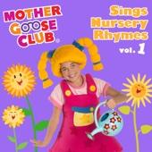 Mother Goose Club Sings Nursery Rhymes, Vol. 1
