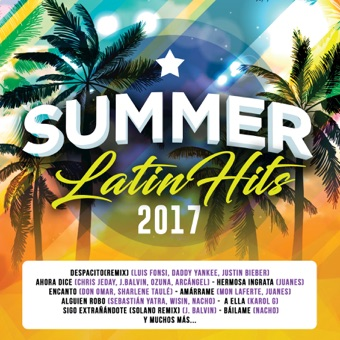 Summer Latin Hits 2017 – Various Artists