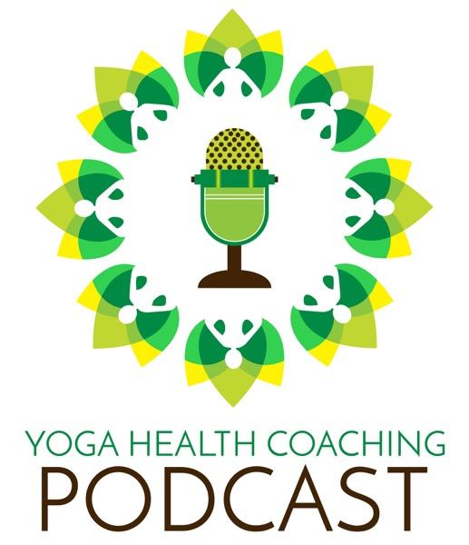 The Yoga Health Coaching Podcast l Ayurveda l Yoga l Wellness Professionals l Yoga Health Coaching Mentors with Cate Stillman