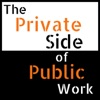 The Private Side of Public Work | Exploring How to Make Cities Happier, Government More Productive, and Companies More Profitable