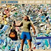 All the Light Above It Too, Jack Johnson