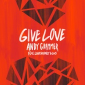 Give Love (feat. LunchMoney Lewis) - Andy Grammer