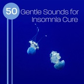 50 Gentle Sounds for Insomnia Cure: Music for Bedtime, Healing Rain & Delta Waves, Natural Sleep Aid, Deep Relaxation & Meditation