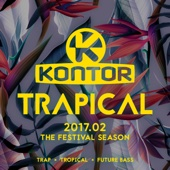 Kontor Trapical 2017.02 - The Festival Season - Various Artists