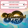 I Don't Want To Know / I Don't Hurt Anymore - Single, Jonathan Young
