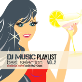 Dj Music Playlist Best Selection, Vol. 2 (30 Bossa Nova Cocktail Tunes)