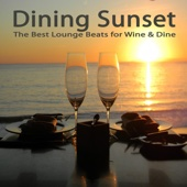 Dining Sunset, the Best Lounge Beats for Wine & Dine (The Best of Extraordinary Chillout Lounge & Downbeat) & DJ Mix