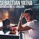 Devuélveme El Corazón - Sebastian Yatra