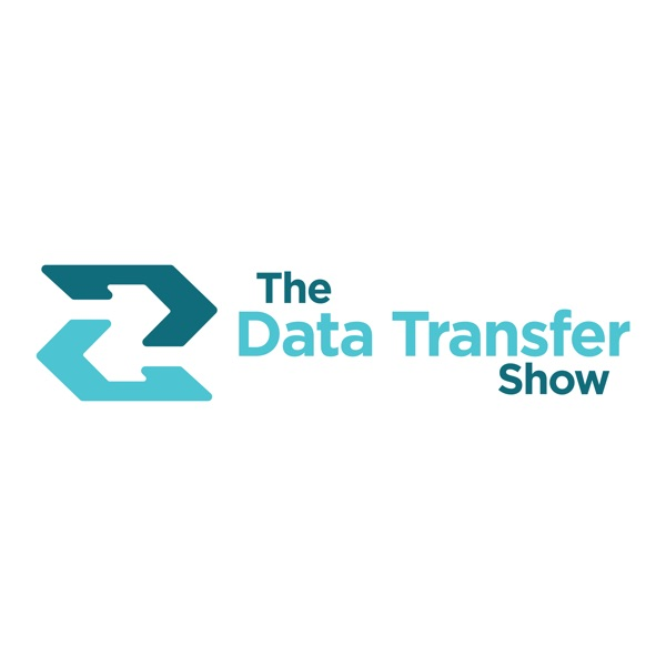 The Data Transfer Show: Compliance | Security | Protection